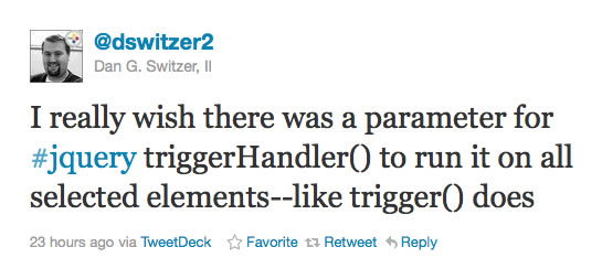 Dan Switzer, II tweeting about jQuery's triggerHandler() method.