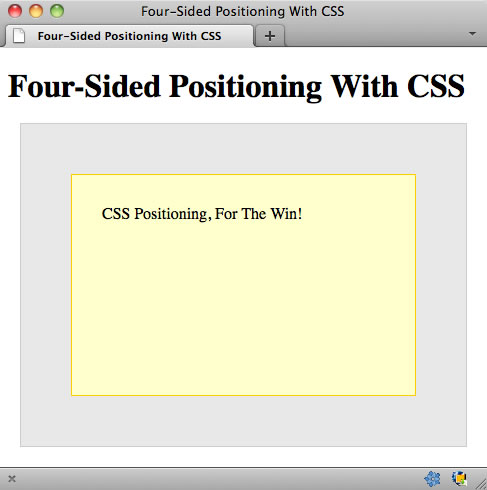 HTML elements can be positioned with more than two offsets at one time; these use all four offsets to define layout.