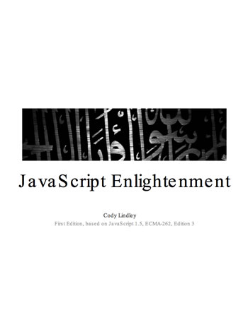 JavaScript Enlightenment by Cody Lindley, review by Ben Nadel.
