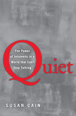 Quiet: The Power of Introverts in a World That Can't Stop Talking, by Susan Cain.