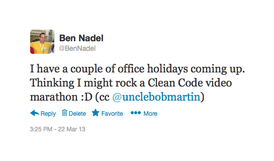 Ben Nadel tweets about watching the Clean Code video series by Robert C. Martin.