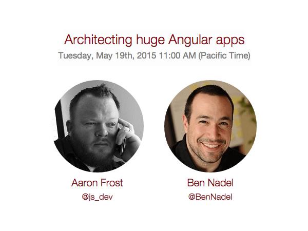 Angular Air episode 15 - Huge Angular apps Ben Nadel and Arron Frost.