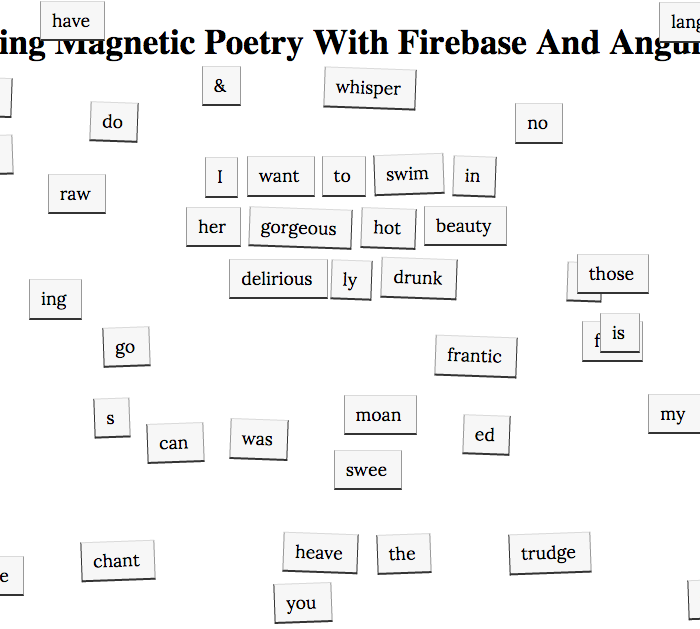 Synchronizing magnetic poetry with Firebase and AngularJS.