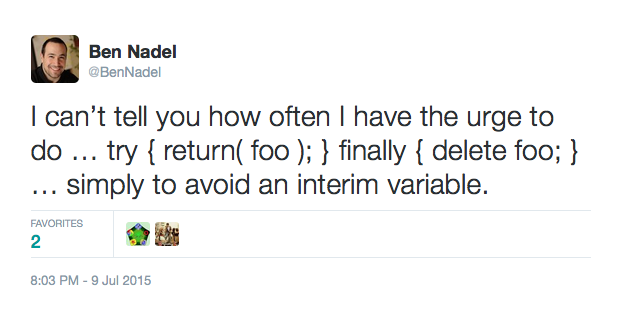 Tweet about wanting to use try/finally as a means to side-step having to create an intermediary value.