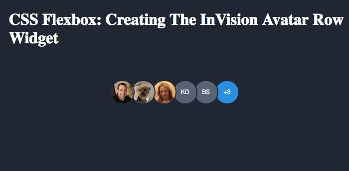 Using CSS flexbox to create the InVision avatars row widget.