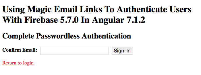 Firebase email link authentication requies email address confirmation in Angular 7.1.2.