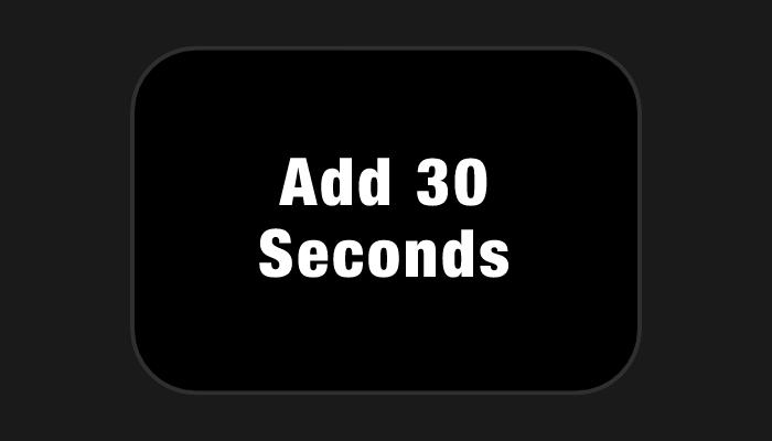 An Add 30-Seconds button.