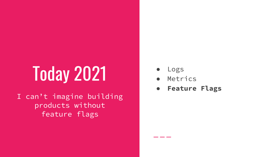 Slide 005 for presentation, Feature Flags Change Everything About Product Development