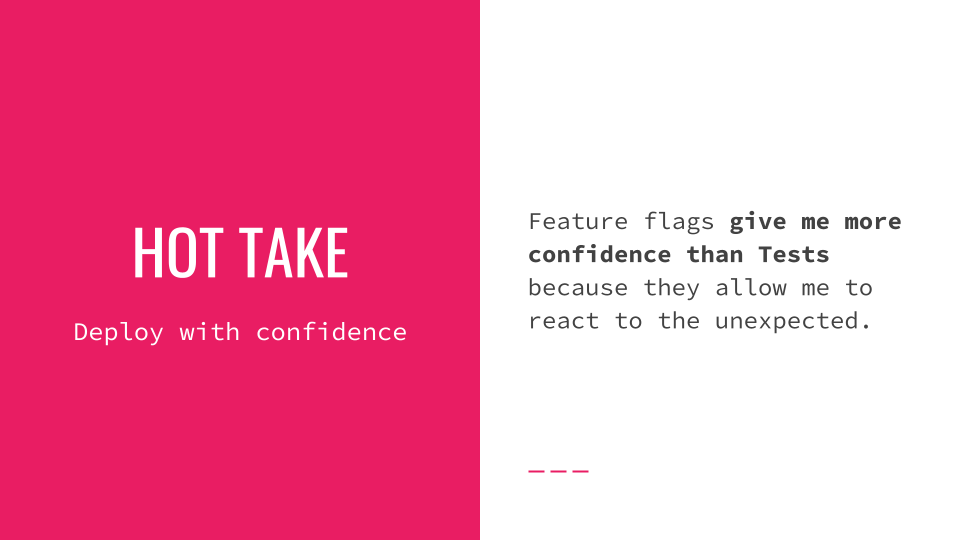 Slide 014 for presentation, Feature Flags Change Everything About Product Development