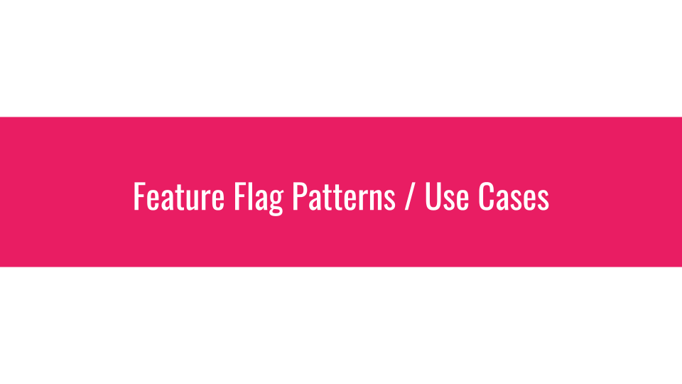 Slide 019 for presentation, Feature Flags Change Everything About Product Development
