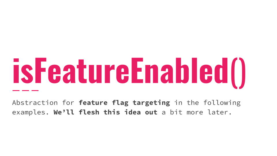 Slide 020 for presentation, Feature Flags Change Everything About Product Development